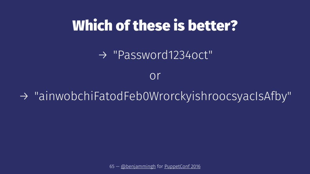 "Which of these is better? → ""Password1234oct"" o..."