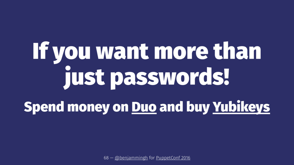 If you want more than just passwords! Spend mon...