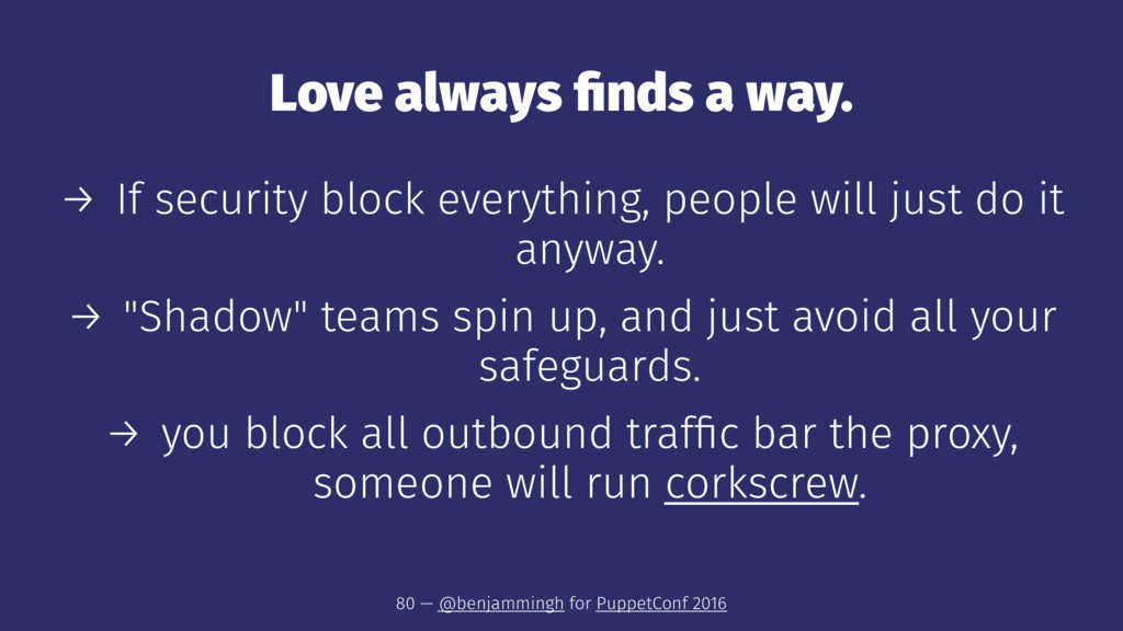 Love always finds a way. → If security block eve...