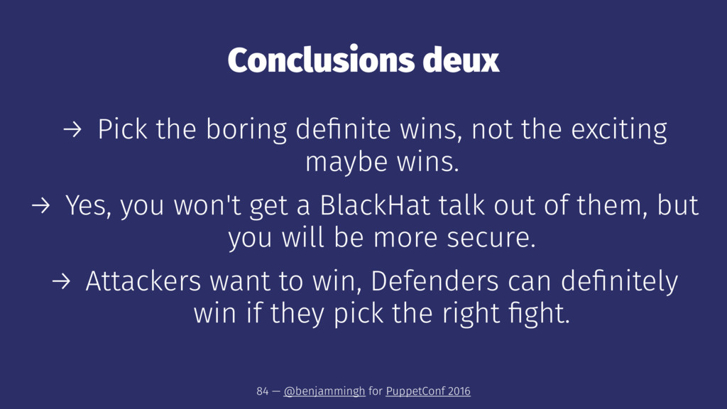 Conclusions deux → Pick the boring definite wins...