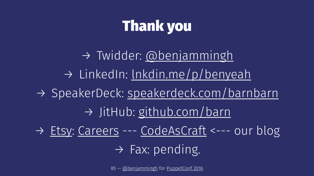 Thank you → Twidder: @benjammingh → LinkedIn: l...