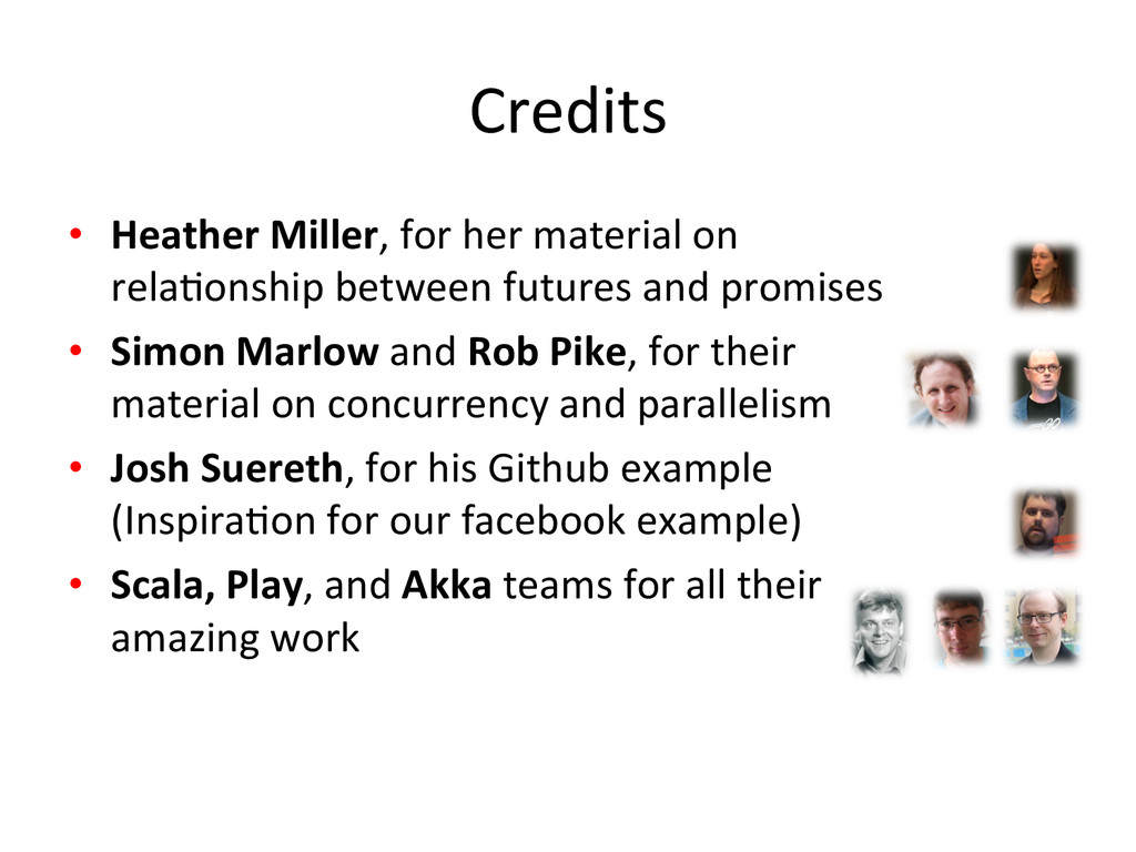 Credits  • Heather Miller, for her...