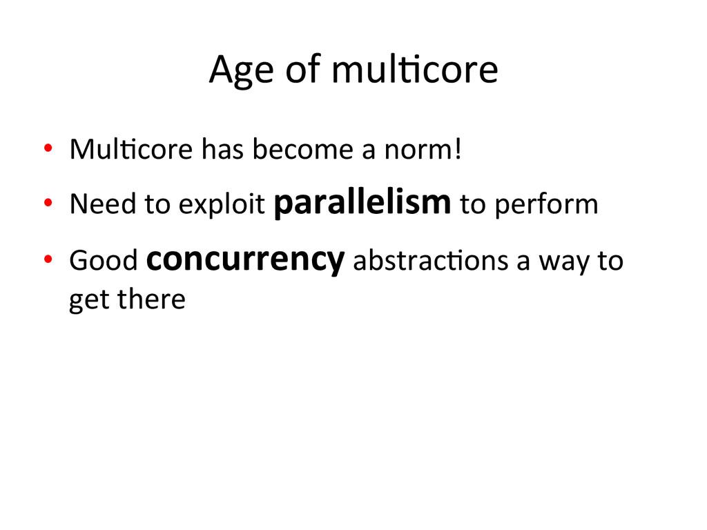 Age of mulJcore  • MulJcore has ...