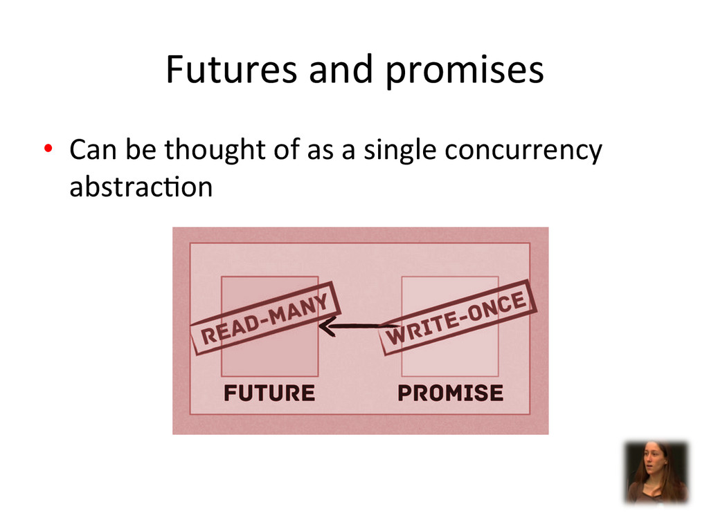 Futures and promises  • Can be ...