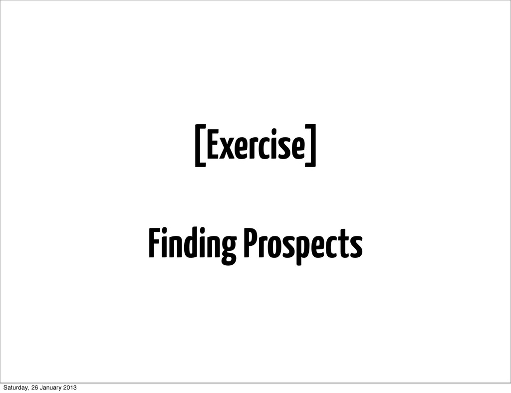 [Exercise] Finding Prospects Saturday, 26 Janua...