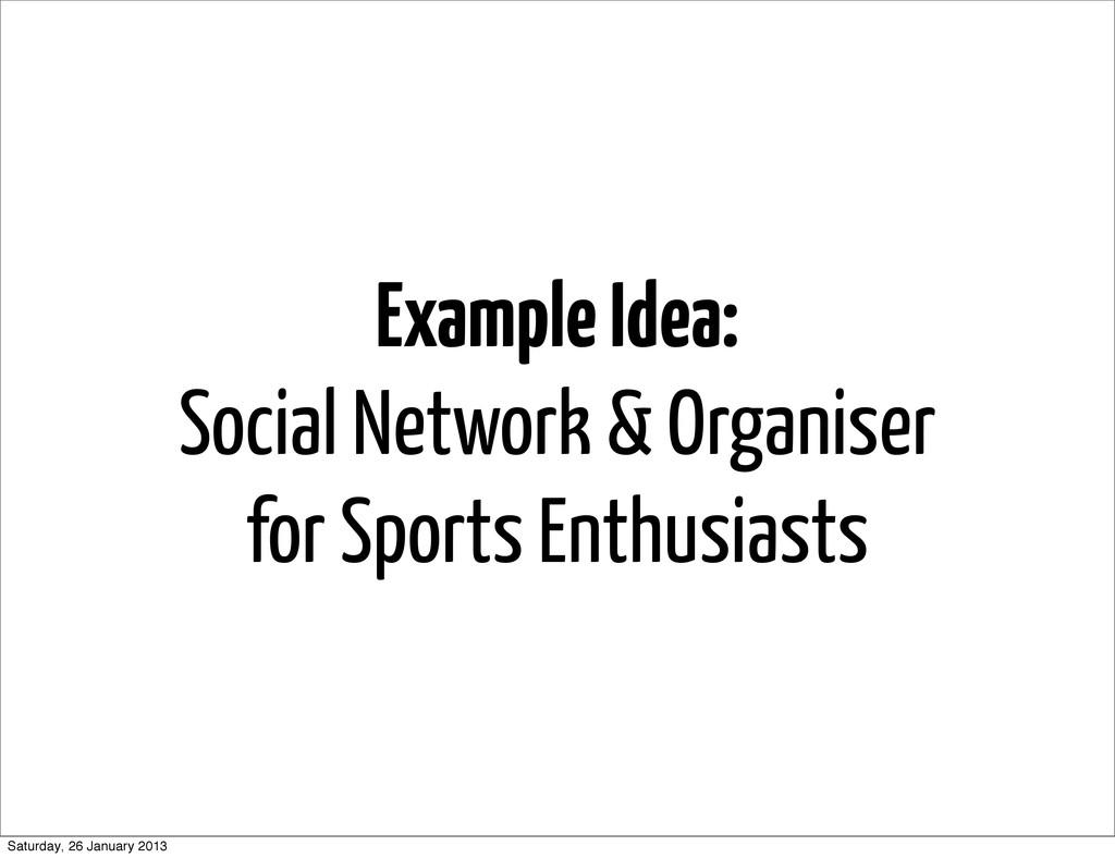 Example Idea: Social Network & Organiser for Sp...