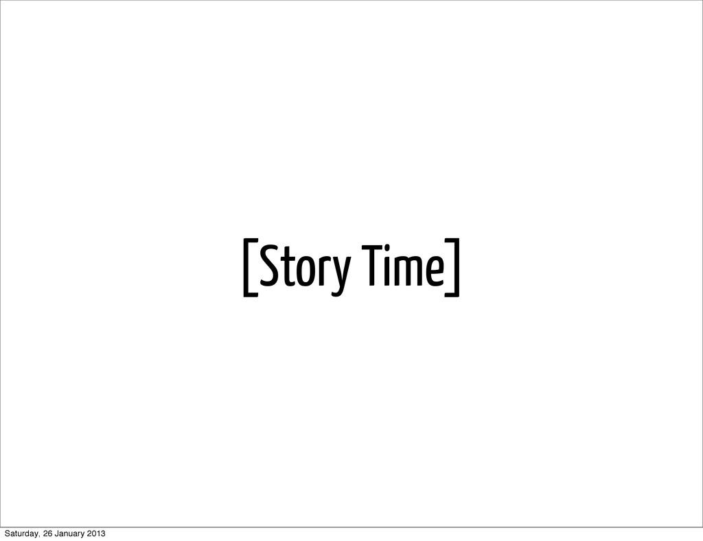 [Story Time] Saturday, 26 January 2013