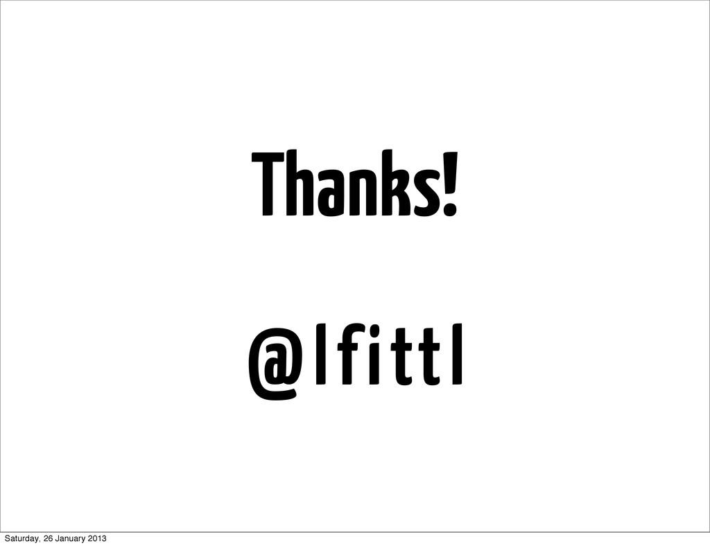 Thanks! @lfittl Saturday, 26 January 2013