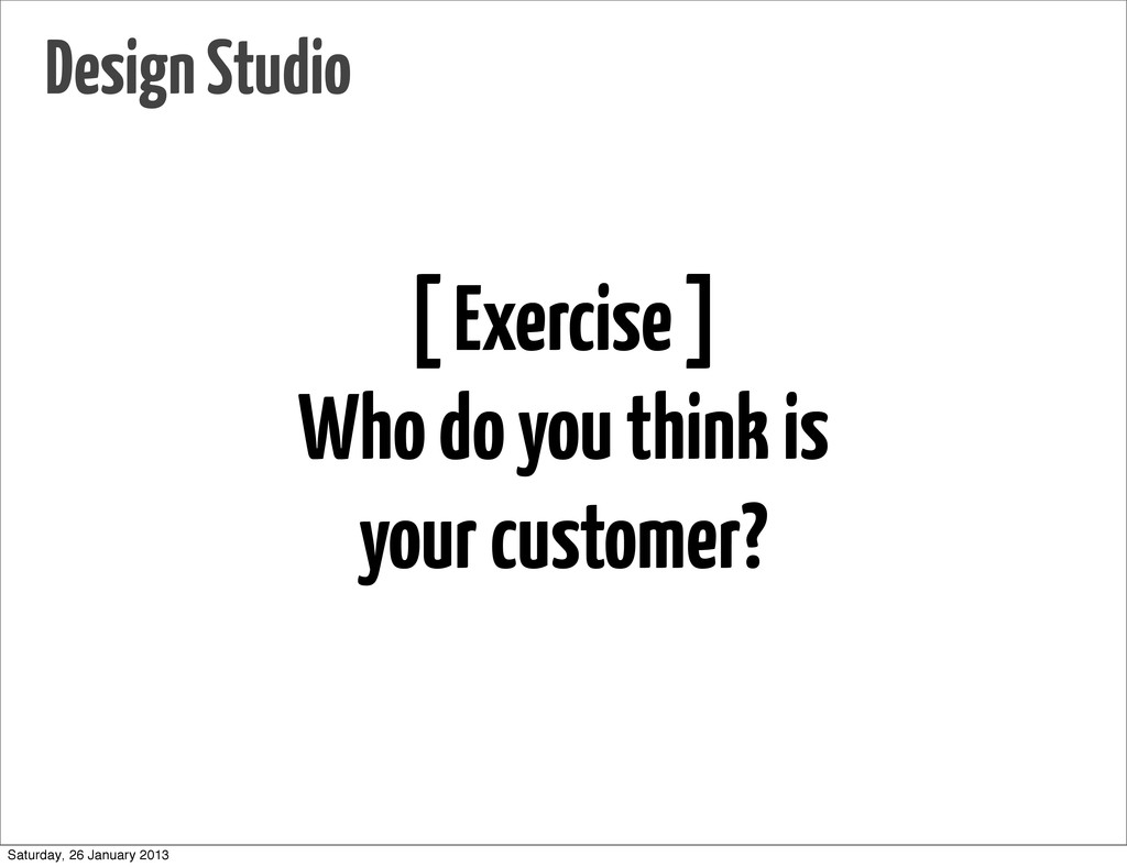 [ Exercise ] Who do you think is your customer?...