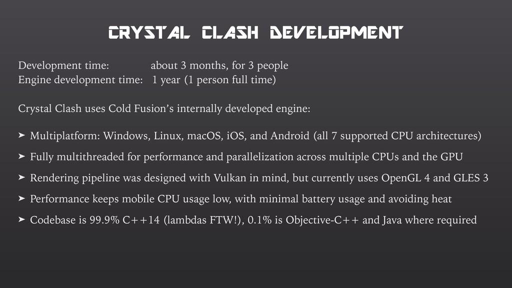 CRYSTAL CLASH DEVELOPMENT Development time: abo...