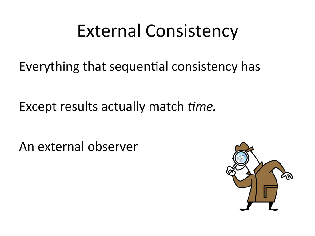 External Consistency  Everything that...