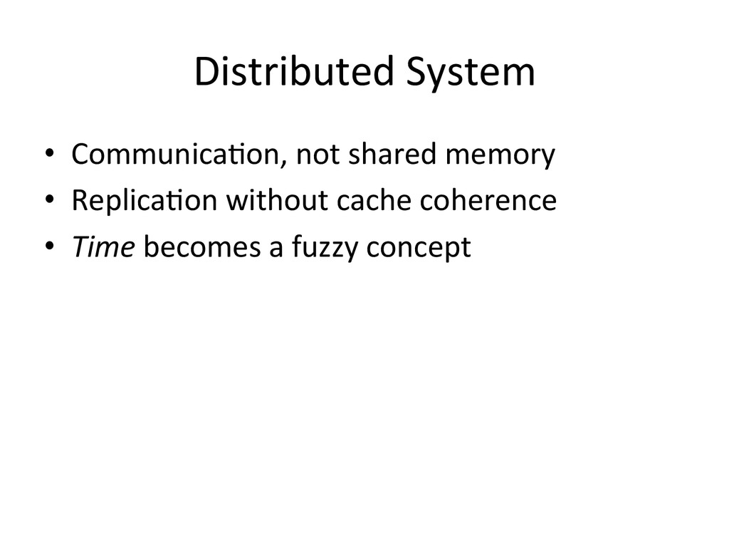 Distributed System  • CommunicaWon, n...