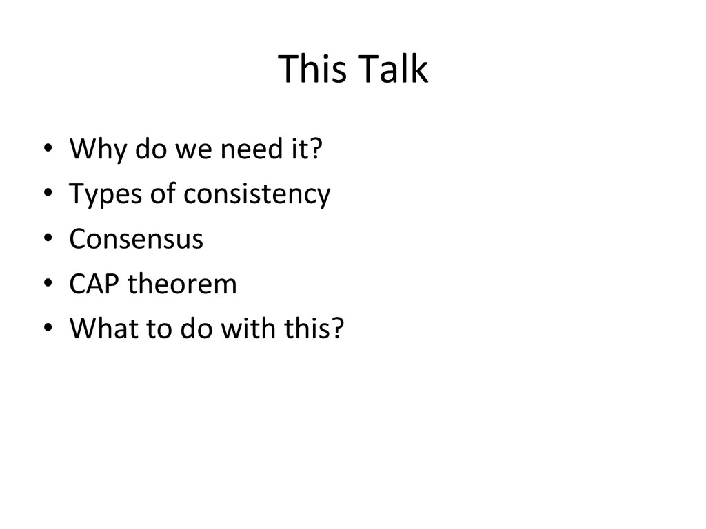 This Talk  • Why do we need ...
