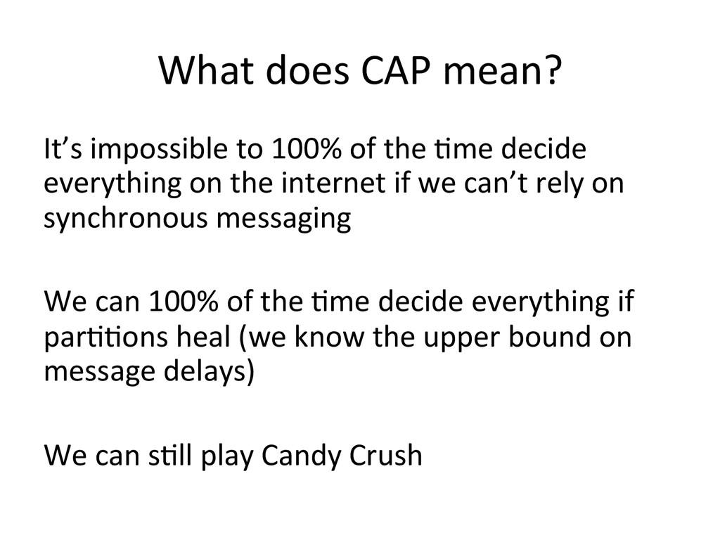 What does CAP mean?  It's imposs...