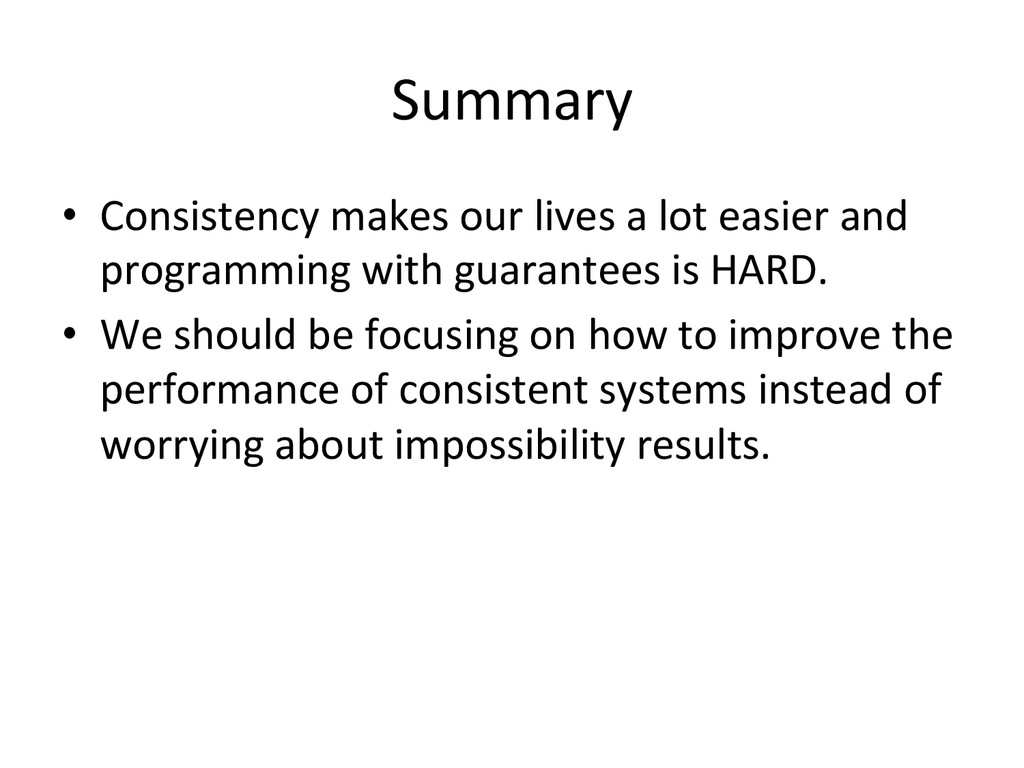Summary  • Consistency makes our l...
