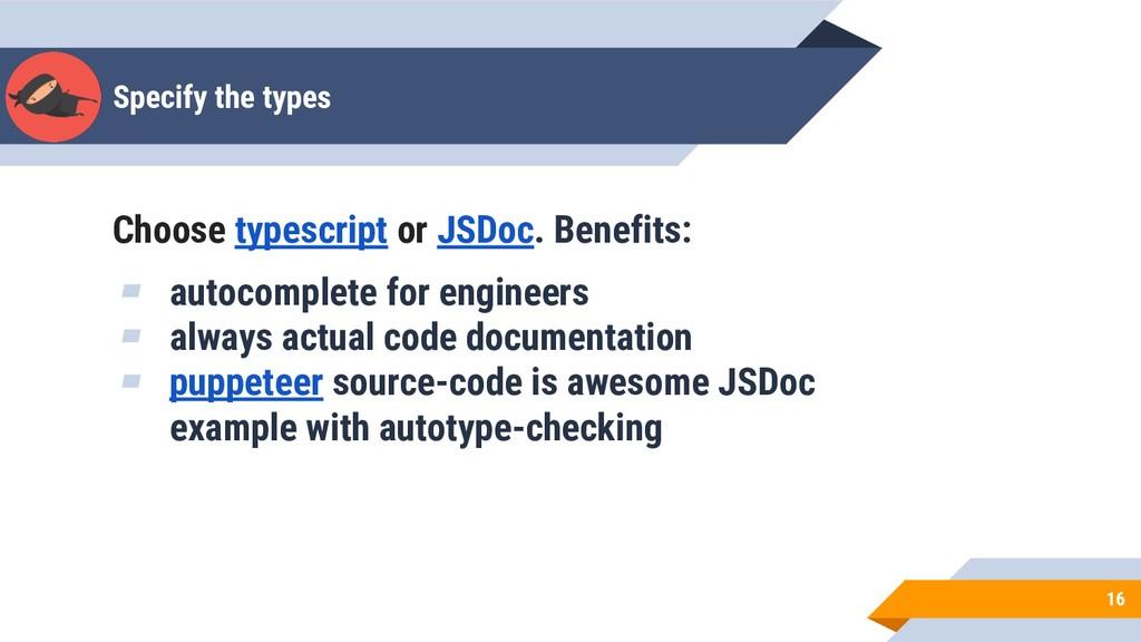 Specify the types 16 Choose typescript or JSDoc...