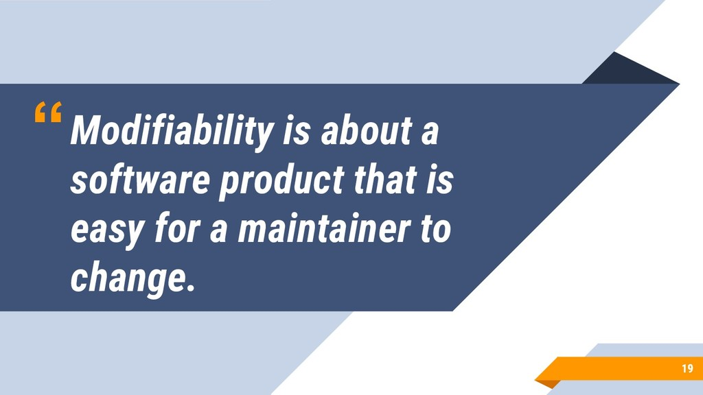 """""""Modifiability is about a software product that..."""