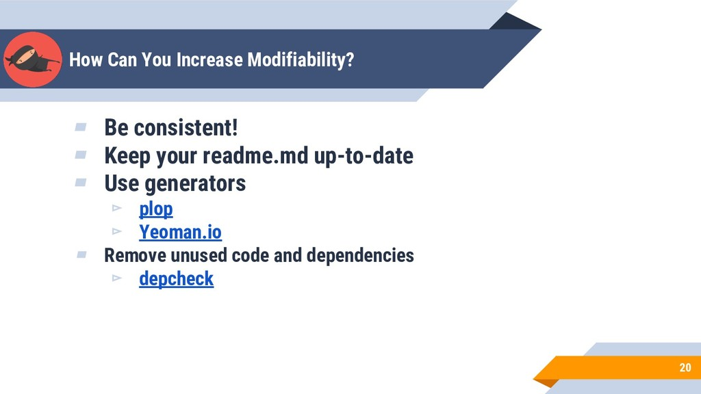 How Can You Increase Modifiability? 20 ▰ Be con...
