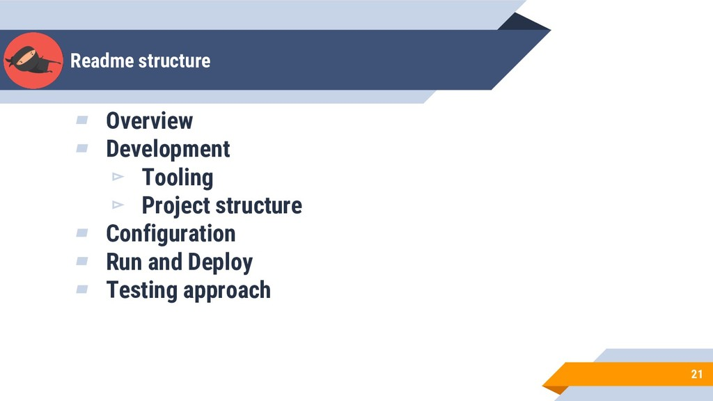 Readme structure 21 ▰ Overview ▰ Development ▻ ...