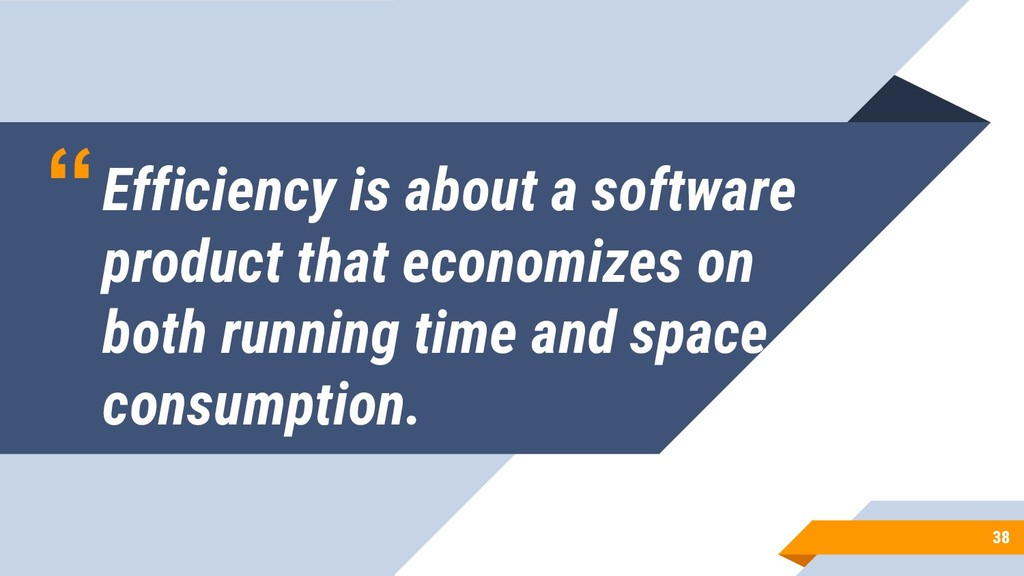 """""""Efficiency is about a software product that ec..."""