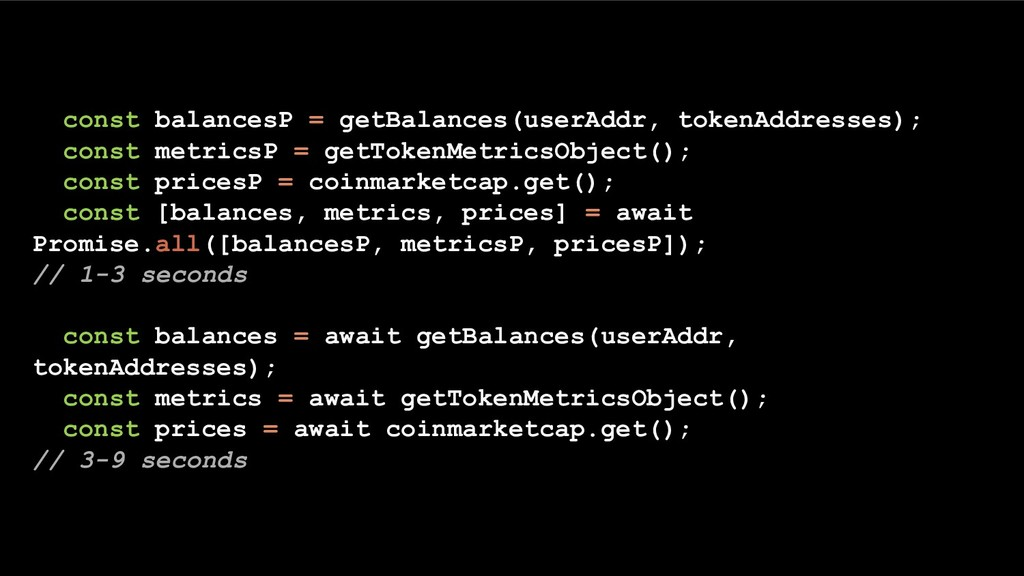 const balancesP = getBalances(userAddr, tokenAd...