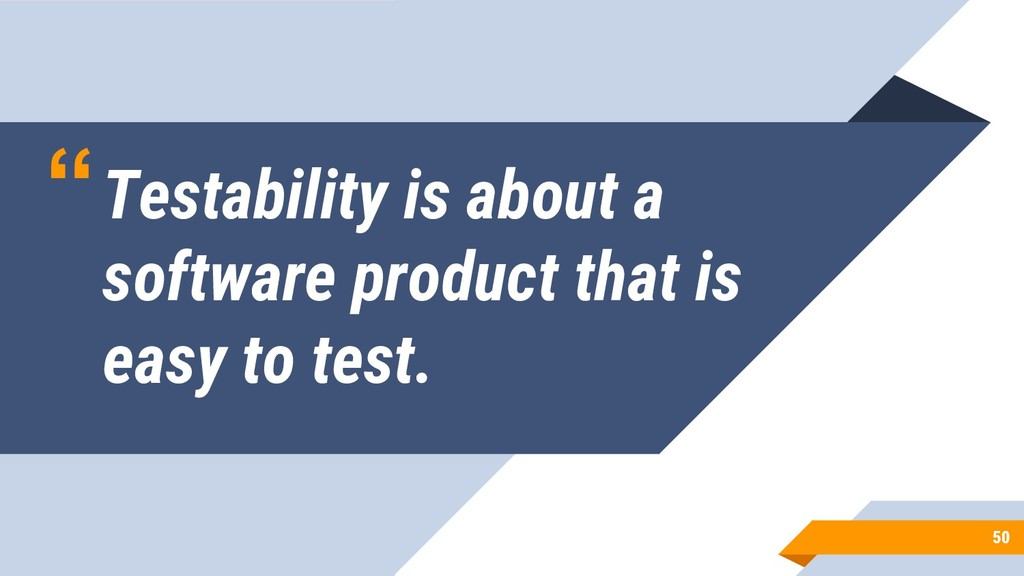 """""""Testability is about a software product that i..."""