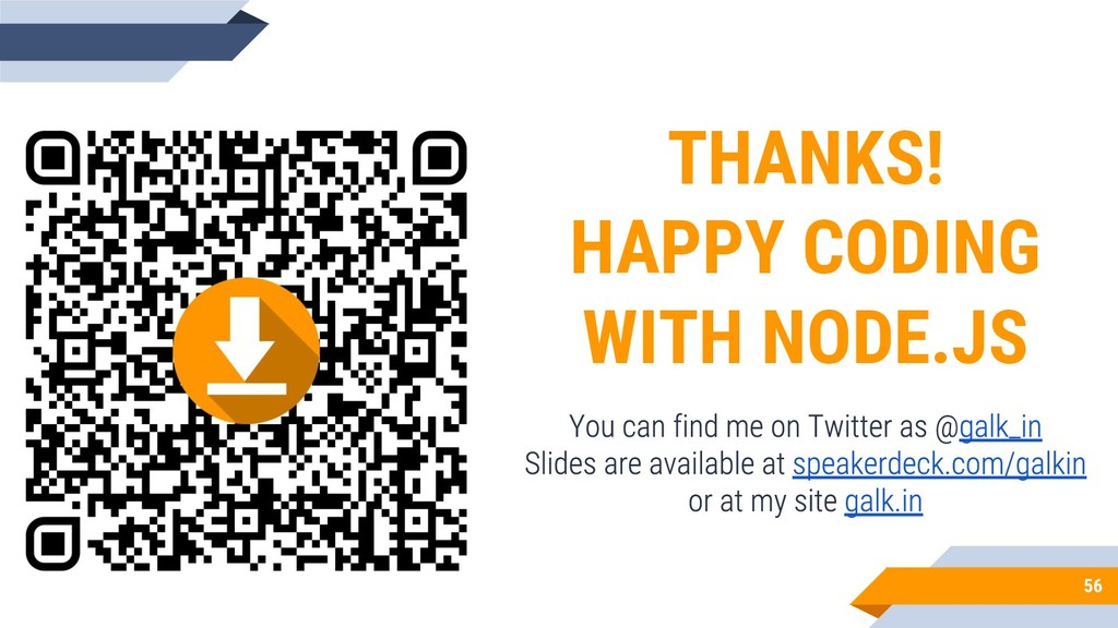 56 THANKS! HAPPY CODING WITH NODE.JS