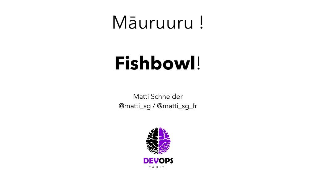 Māuruuru ! Matti Schneider @matti_sg / @matti_s...