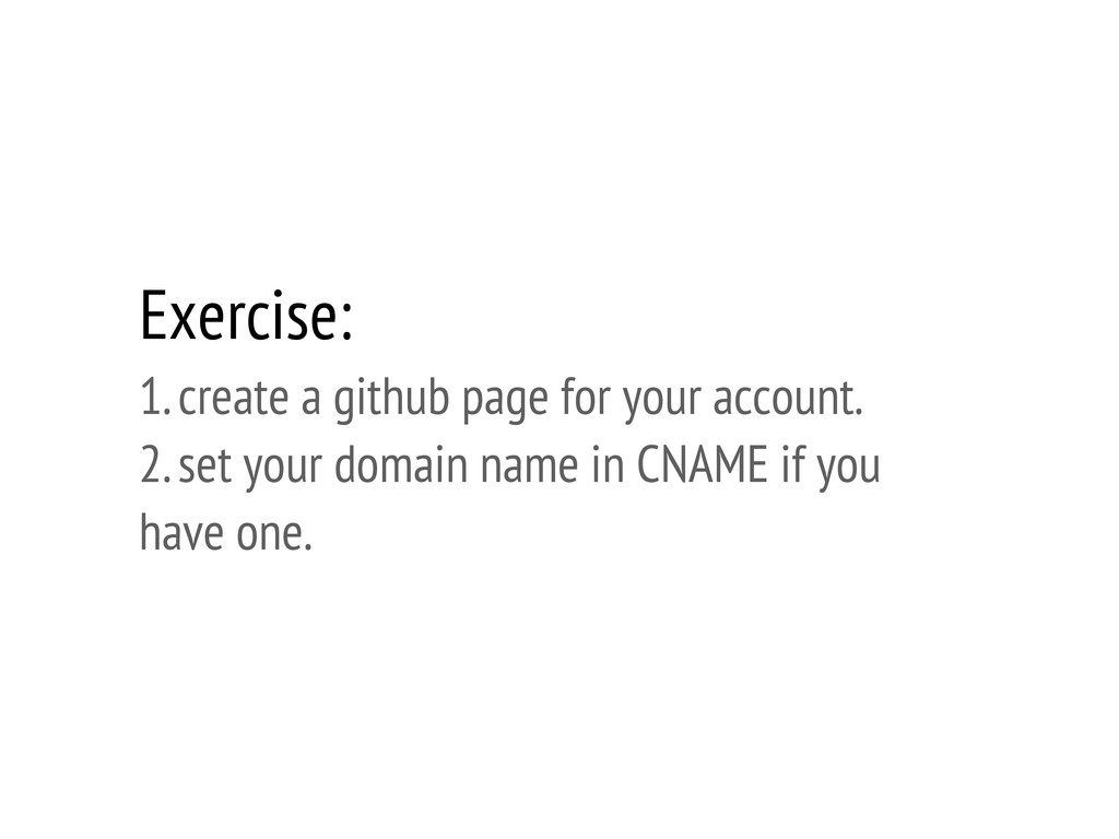 Exercise: 1. create a github page for your acco...