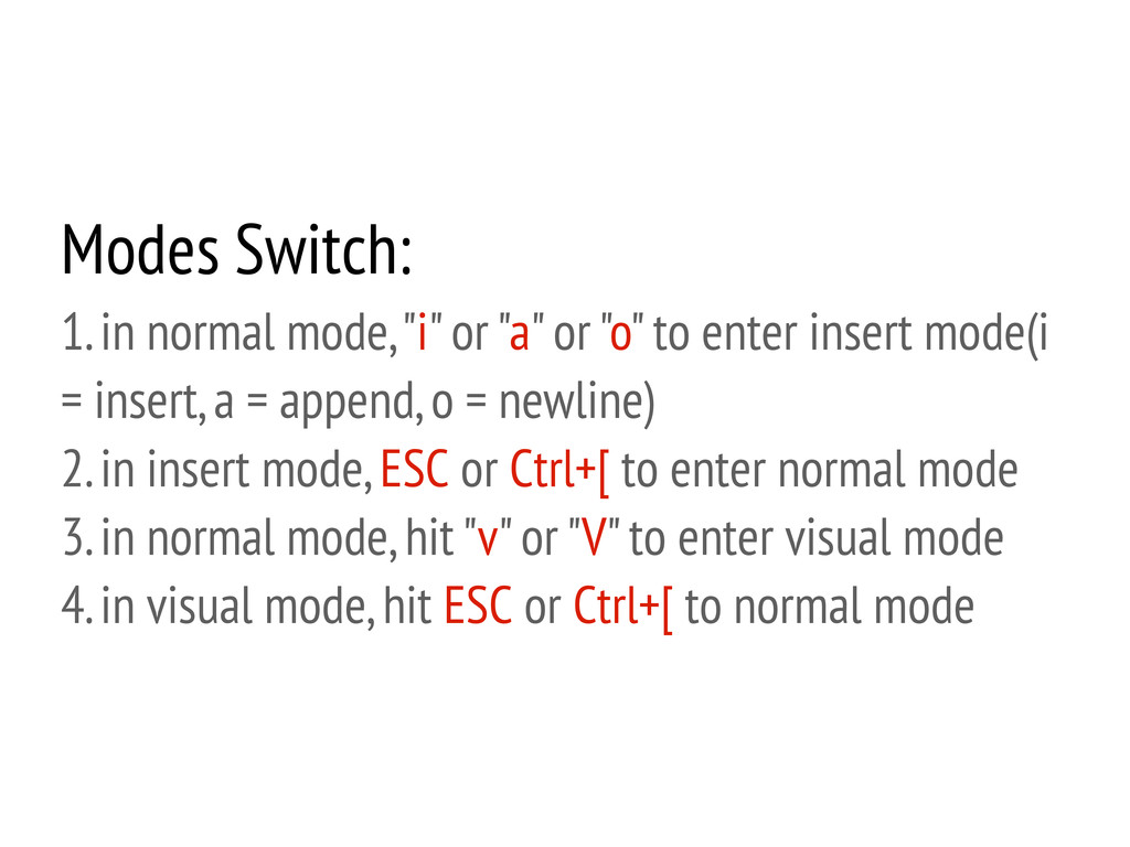 "Modes Switch: 1. in normal mode, ""i"" or ""a"" or ..."