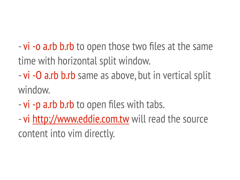 - vi -o a.rb b.rb to open those two files at the...