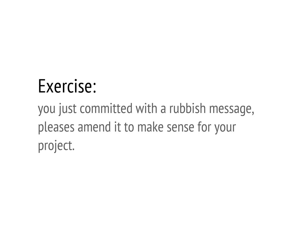Exercise: you just committed with a rubbish mes...