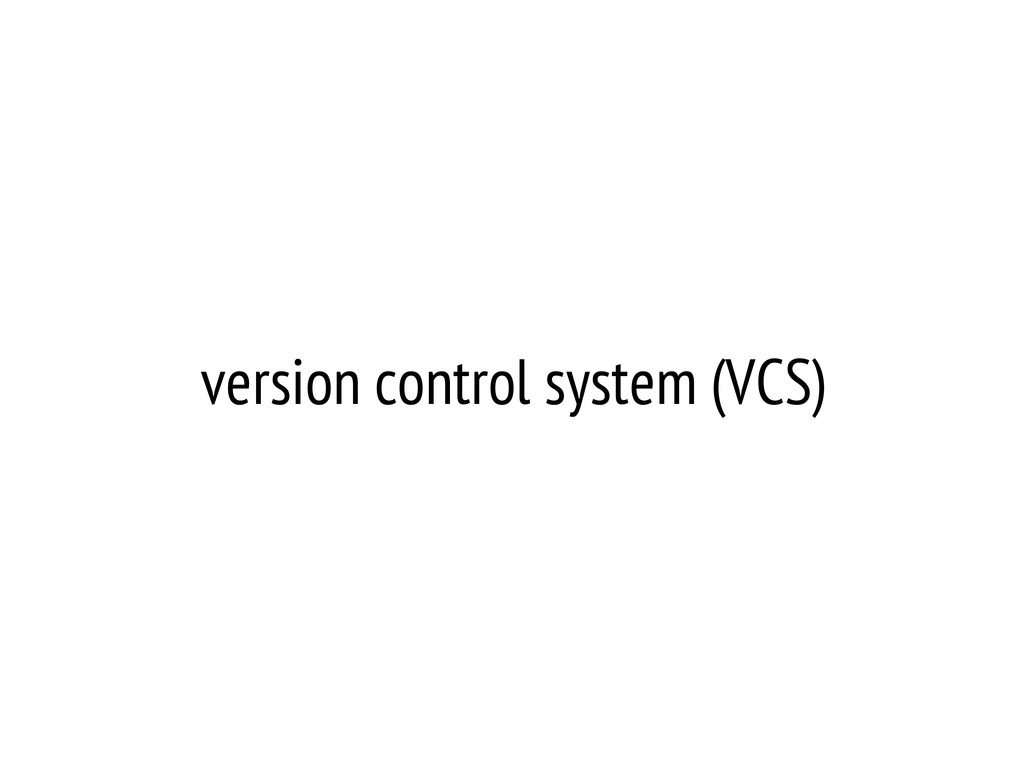 version control system (VCS)