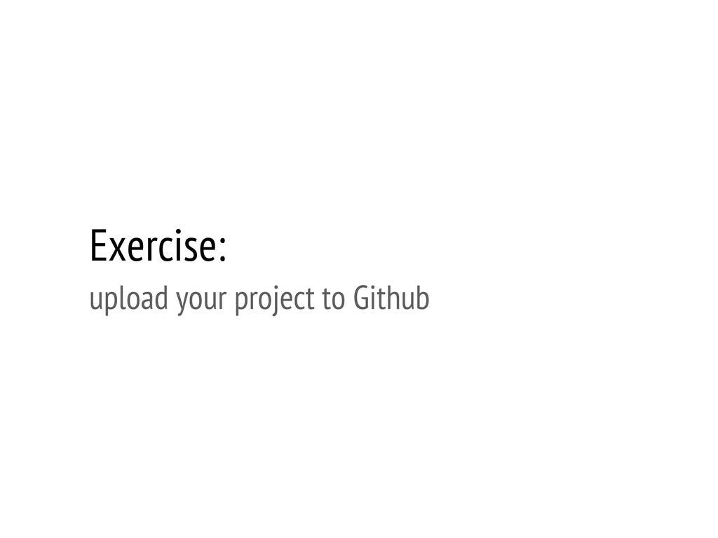 Exercise: upload your project to Github