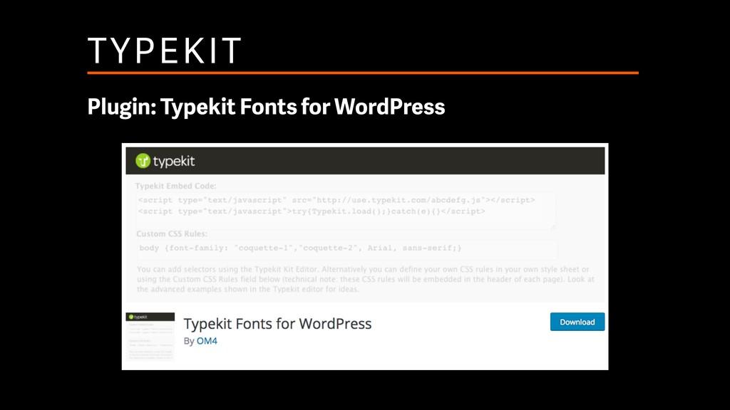 TYPEKIT Plugin: Typekit Fonts for WordPress