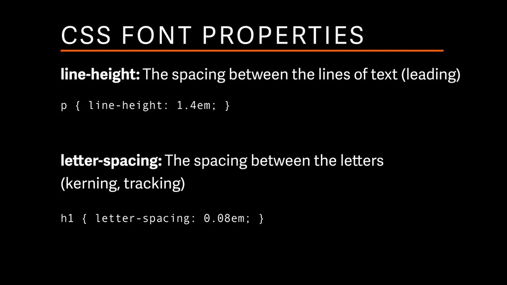 CSS FONT PROPERTIES line-height: The spacing be...