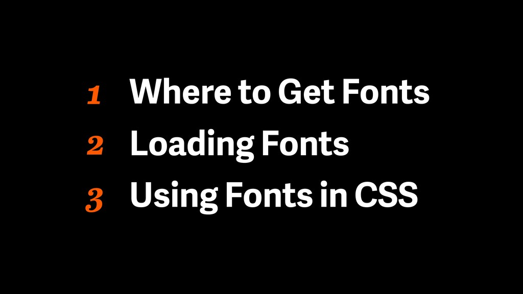 1 Where to Get Fonts Loading Fonts Using Fonts ...
