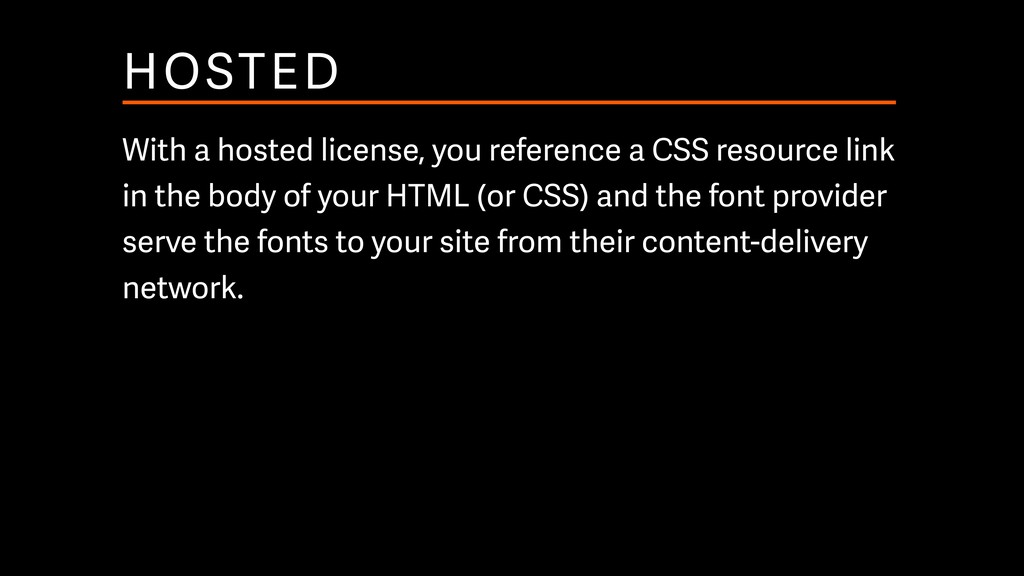 HOSTED With a hosted license, you reference a C...