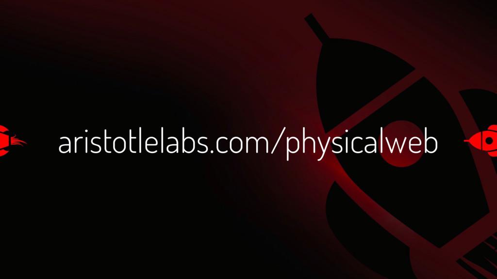 aristotlelabs.com/physicalweb