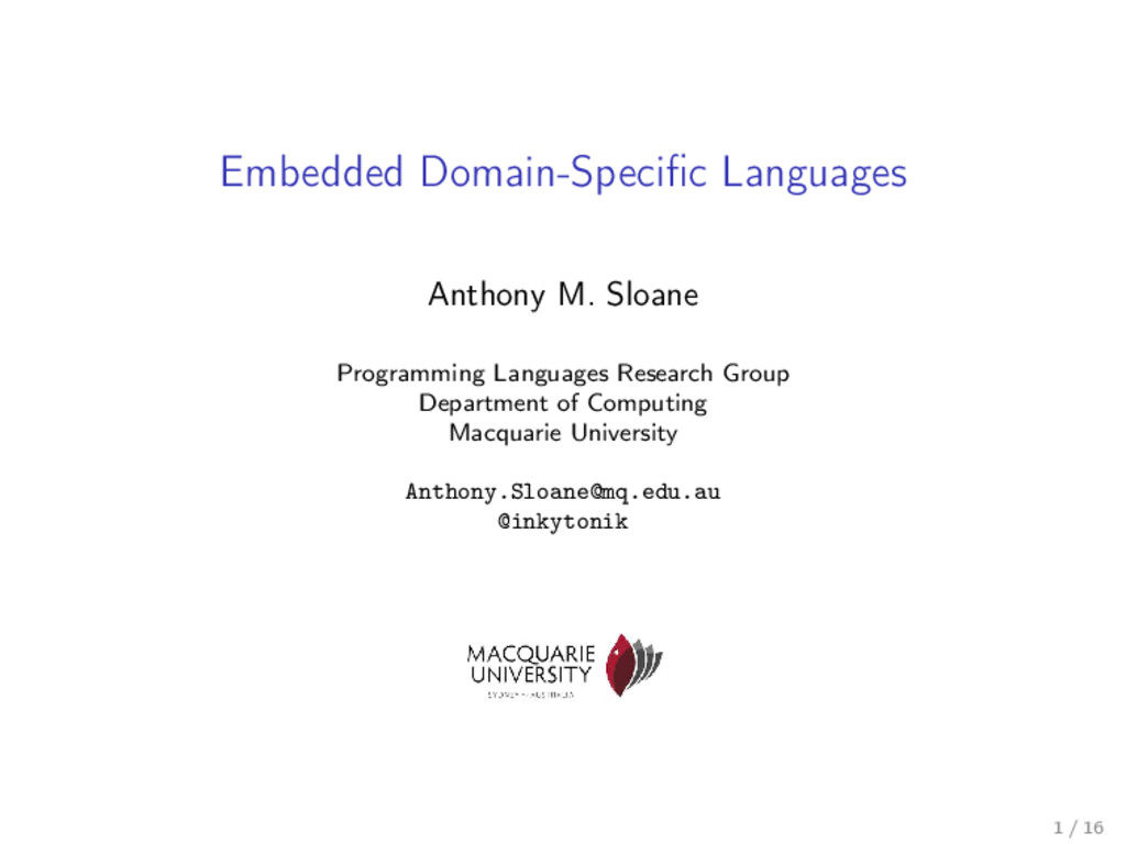 Embedded Domain-Specific Languages Anthony M. Sl...