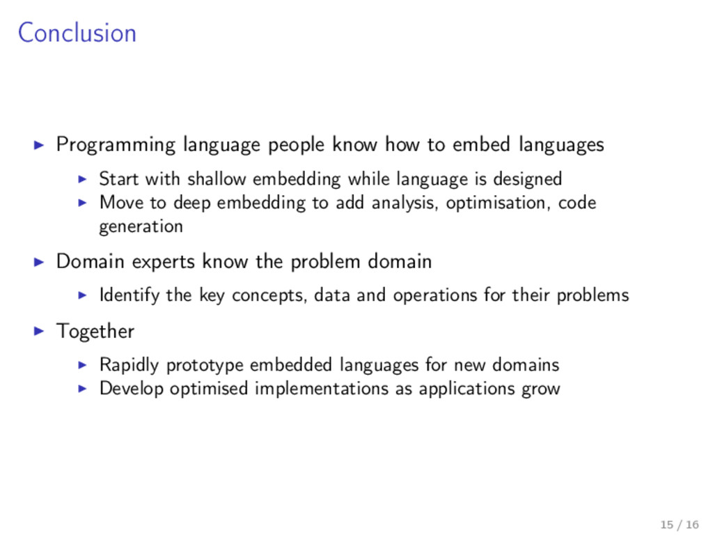 Conclusion Programming language people know how...