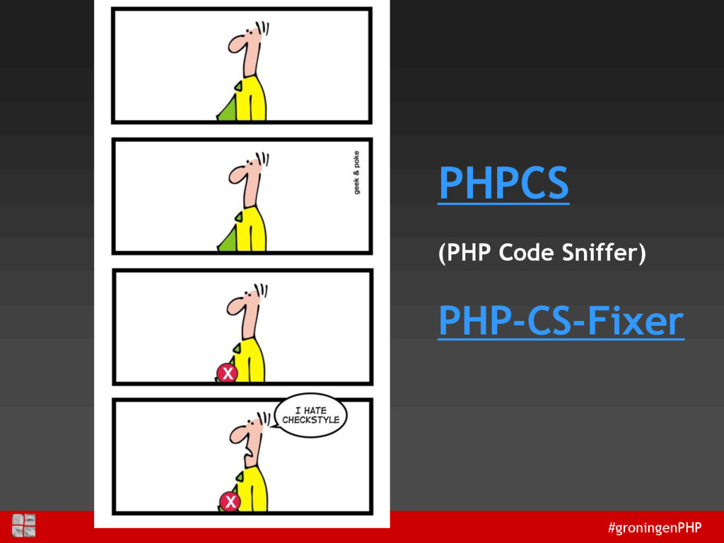 #groningenPHP PHPCS (PHP Code Sniffer) PHP-CS-F...