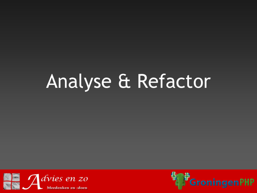 Analyse & Refactor