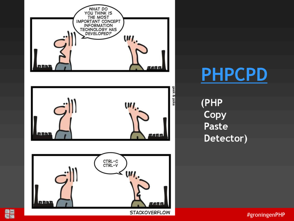 #groningenPHP PHPCPD (PHP Copy Paste Detector)