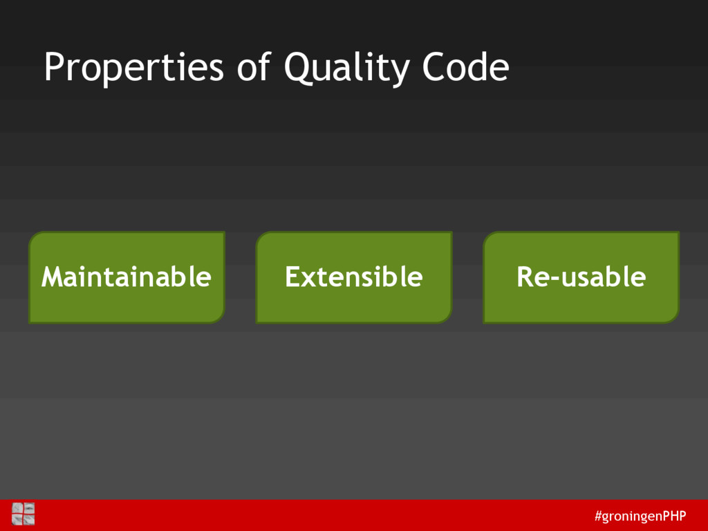 #groningenPHP Properties of Quality Code Mainta...