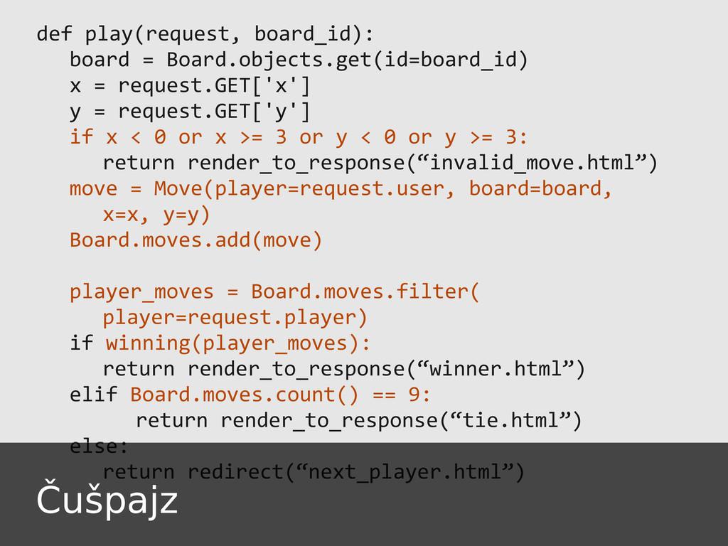 def play(request, board_id): board = Board.obje...