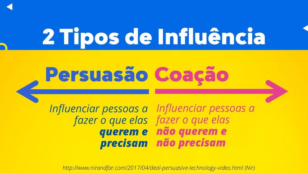 2 Tipos de Influência Coação http://www.nirandf...