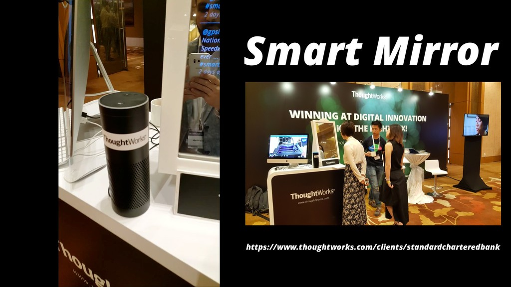 Smart Mirror https://www.thoughtworks.com/clien...