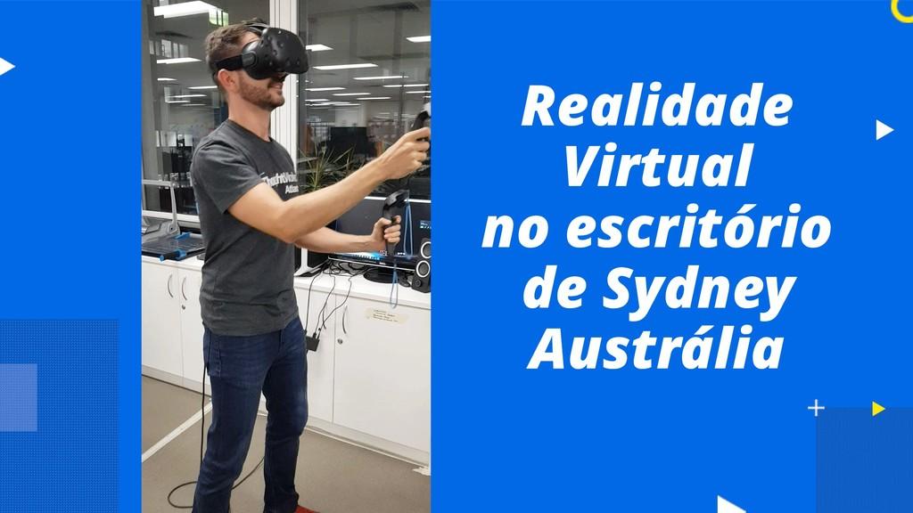 Realidade Virtual no escritório de Sydney Austr...