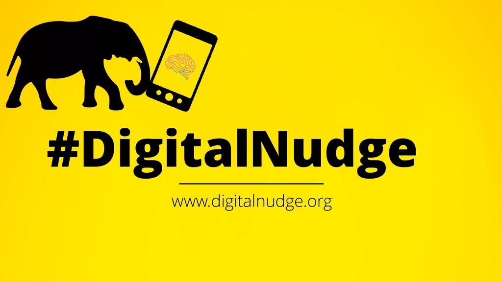 #Digital www.digitalnudge.org Nudge